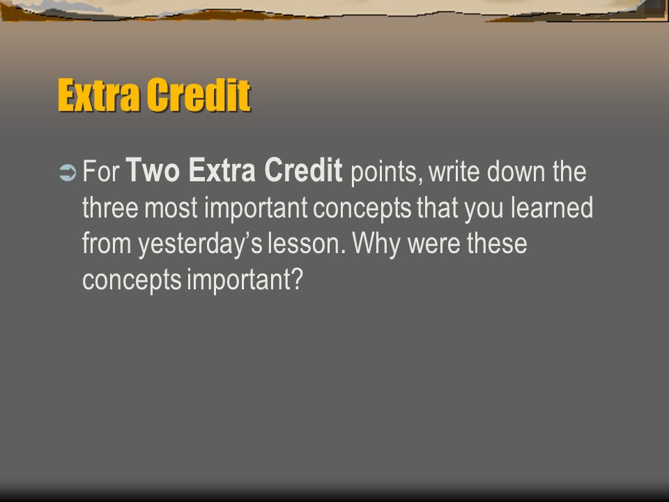 psychology extra credit Convenient way for undergraduate students enrolled in psychology courses to  gain  your instructor will explain further how the extra-credit points are allocated.