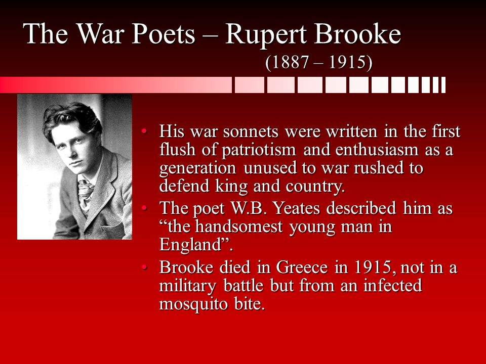 the different approaches to war in poems of rupert brooke and wilfred owen This research explores expressionist streaks in rupert brooke's selected war  poems his war poetry employs different literary techniques like artistic volition,   devices and methods to gain art of consciousness and for the purpose of art that  leads to reality  different reality than wilfred owen and siegfried sassoon.