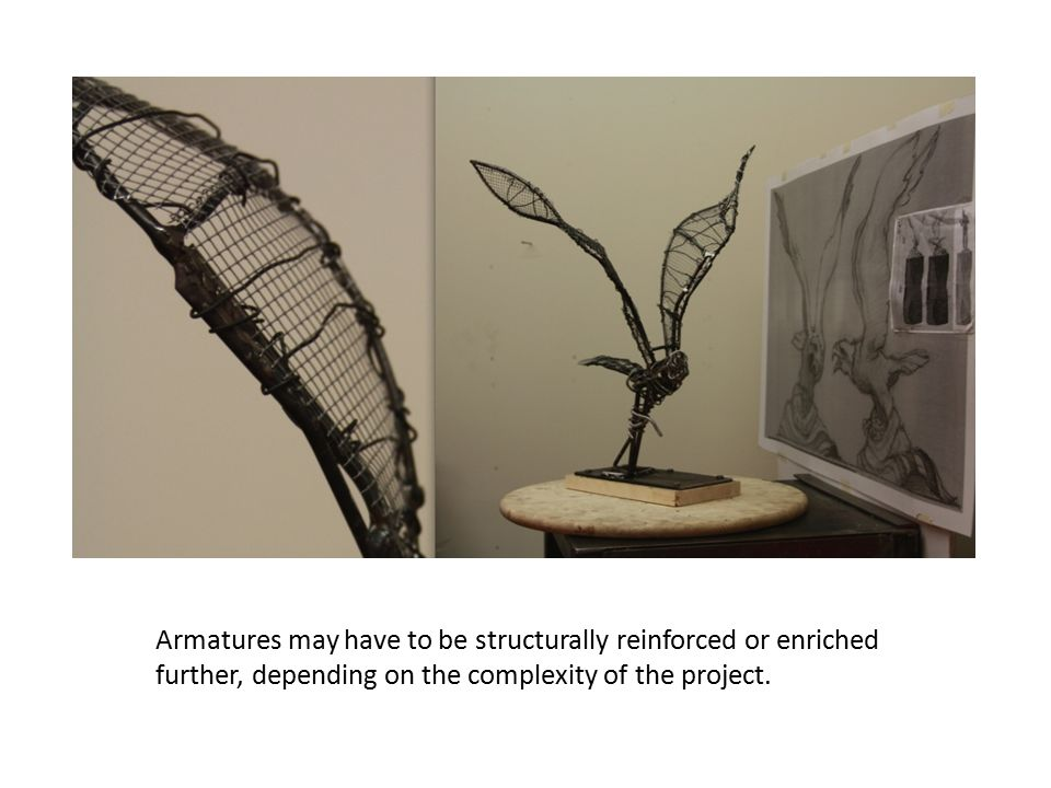 Armatures may have to be structurally reinforced or enriched further, depending on the complexity of the project.