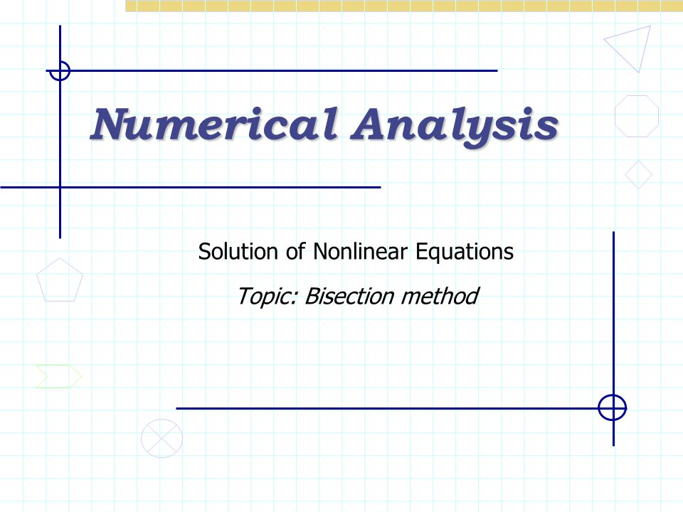 Solution of Nonlinear Equations Topic: Bisection method