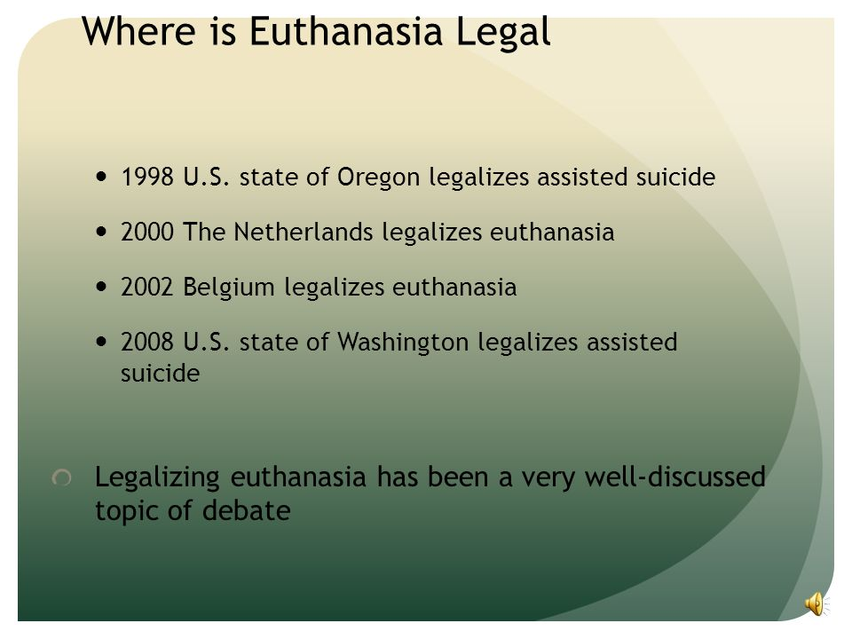 the legalization of euthanasia assisted suicide Dredf, along with numerous other nationally prominent disability organizations, opposes the legalization of assisted suicide and euthanasia.