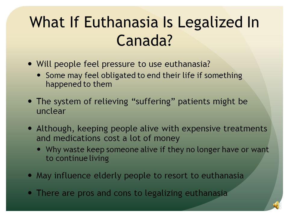 Explain the argument for legalizing euthanasia