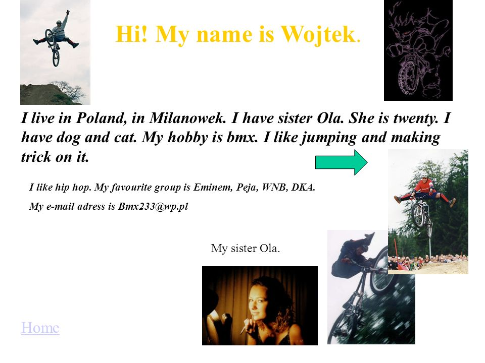Hi! My name is Wojtek.
