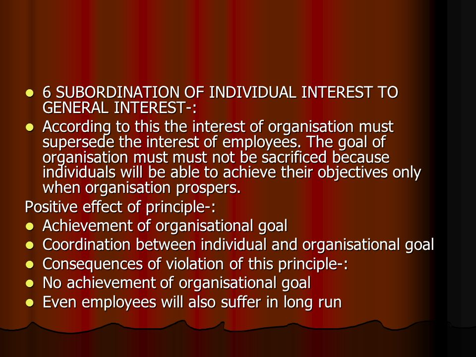 6 SUBORDINATION OF INDIVIDUAL INTEREST TO GENERAL INTEREST-: