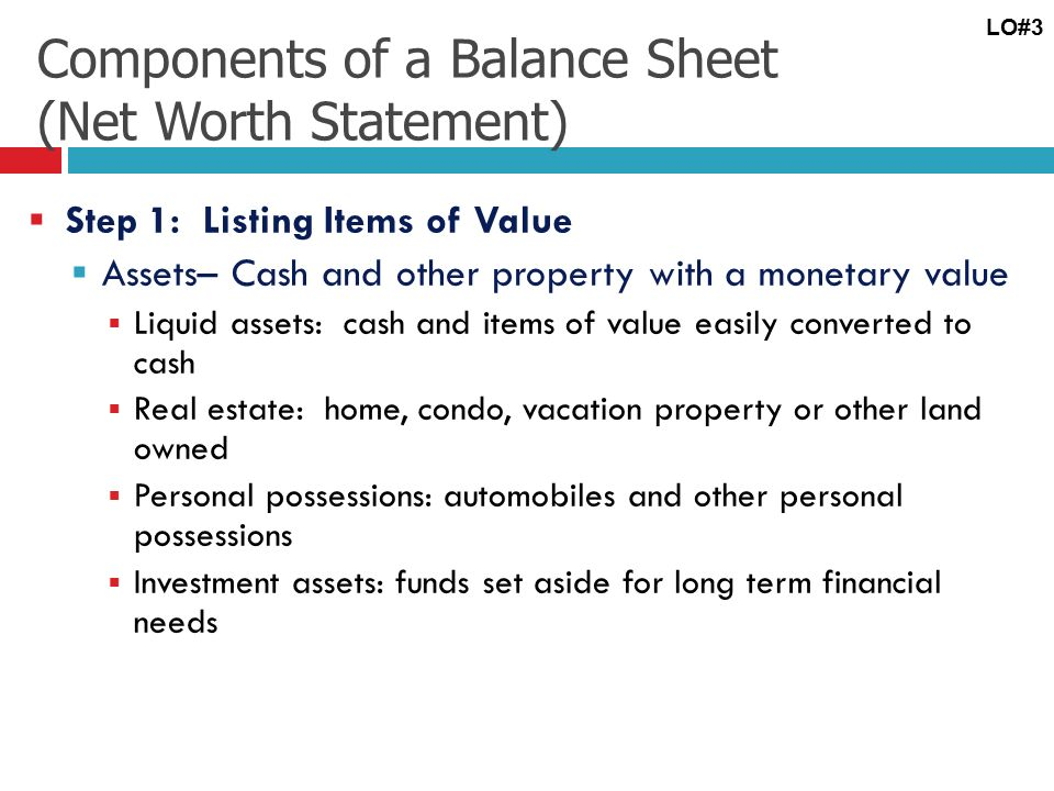 Learning Objective 3 Develop a personal balance sheet and cash