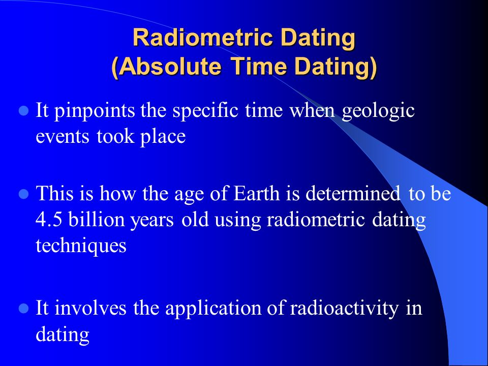 radiometric dating techniques quizlet Radiometric dating and the age of the earth by  that is a perfectly realistic assessment of radiometric rock dating methods, and serious chronologists should prefer something more than.
