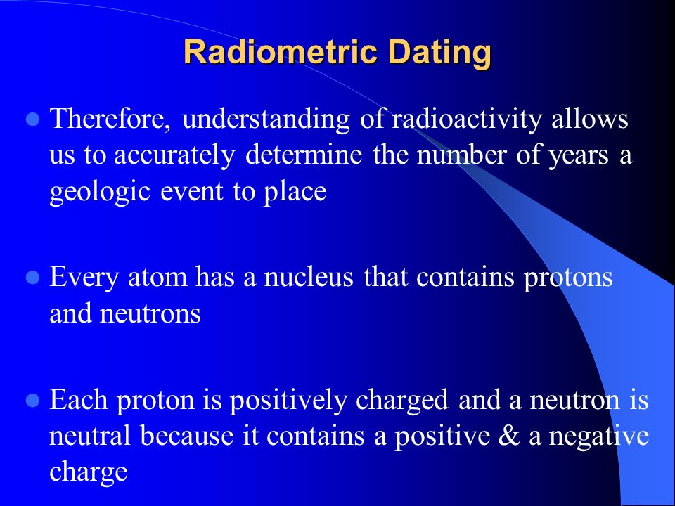 radiometric dating allows us to determine The proportion of parent to daughter tells us the number of half-lives,  is radiometric dating used to determine the age of sedimentary rocks.