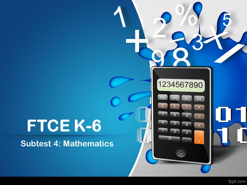 FTCE K-6 Subtest 4: Mathematics. - ppt video online download