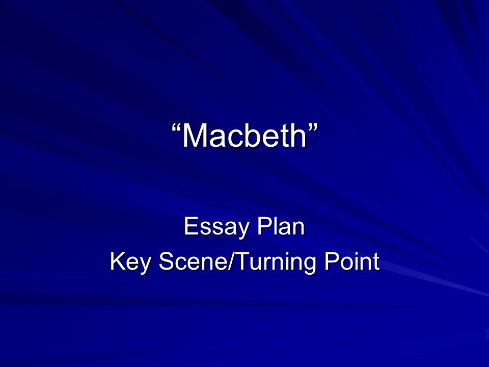 What are 5 major turning points in Macbeth's character in Macbeth, and in what scenes are they?