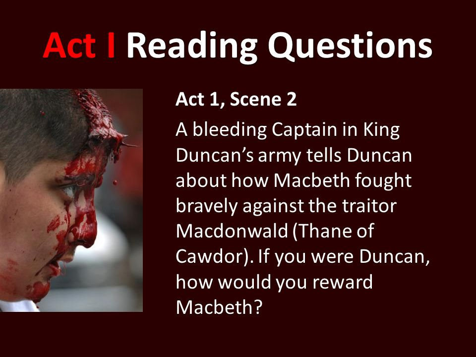 act i questions 1 macbeth Home → sparknotes → shakespeare study guides → macbeth → study questions macbeth william shakespeare contents note lady macbeth's speech in act 1.