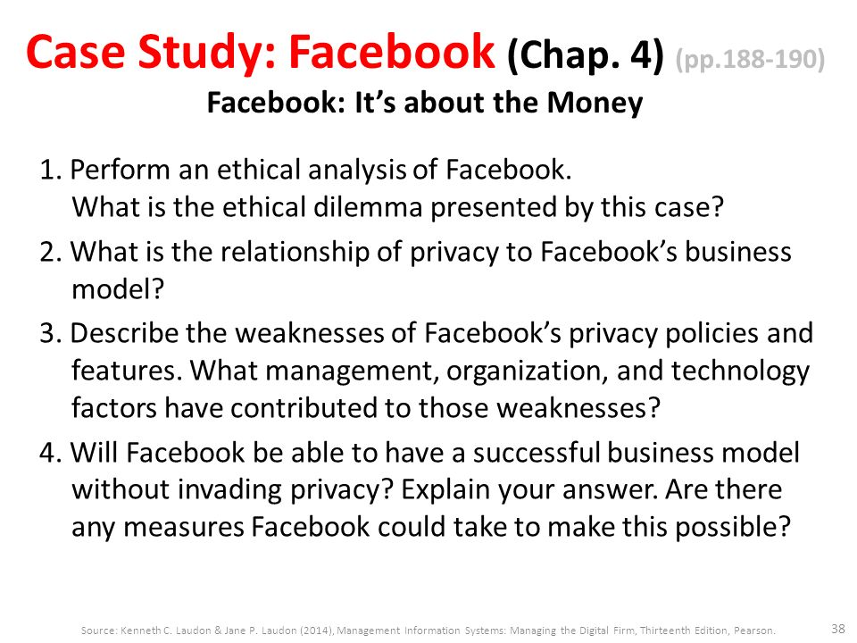 laudon and laudon facebook dilemma case study For this assignment you are to read four case studies as they appear in your text the case studies you will be reading are as follows:chapter 1, pg 36.
