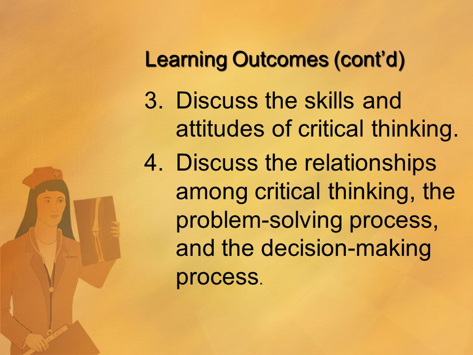is critical thinking essential in the decision-making process Essay on relationship between critical thinking and decision making critical thinking and decision-making are the most intricate parts of solving problems without it, we cannot begin to.