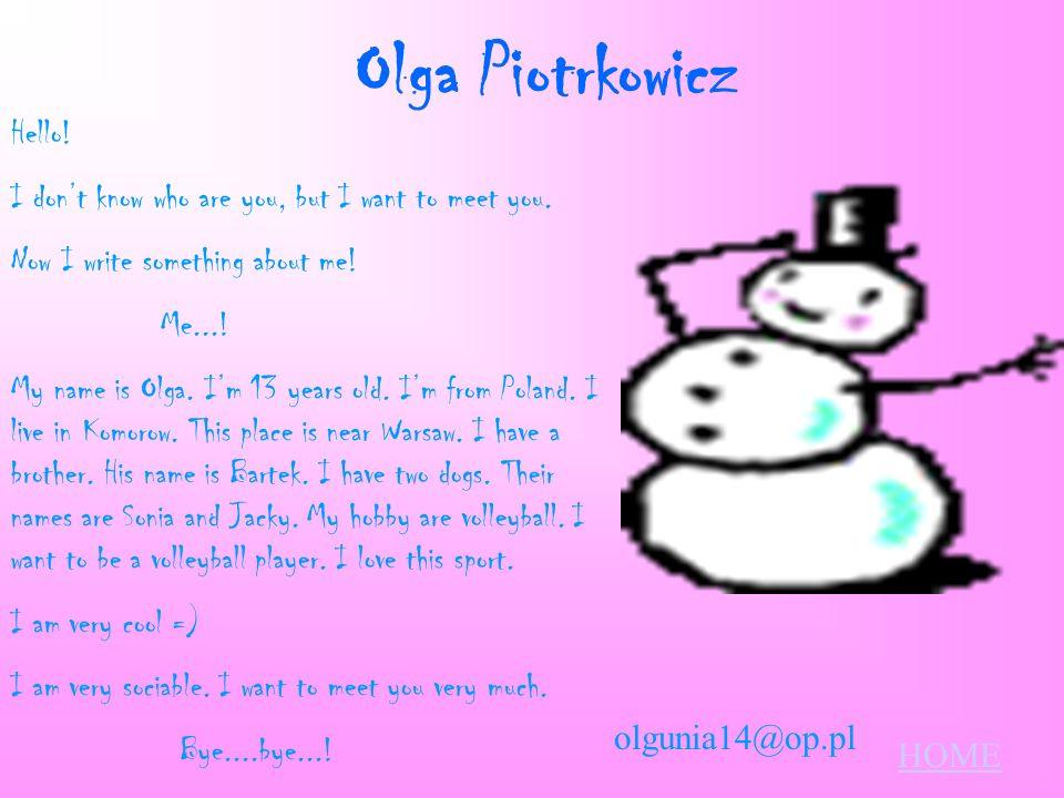 Olga Piotrkowicz Hello!