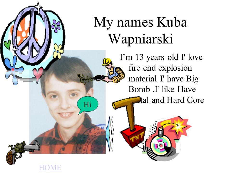 My names Kuba Wapniarski