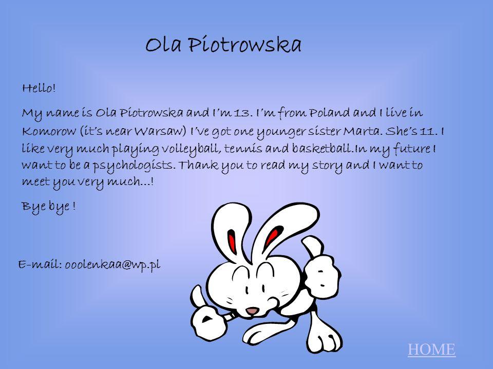 Ola Piotrowska HOME Hello!