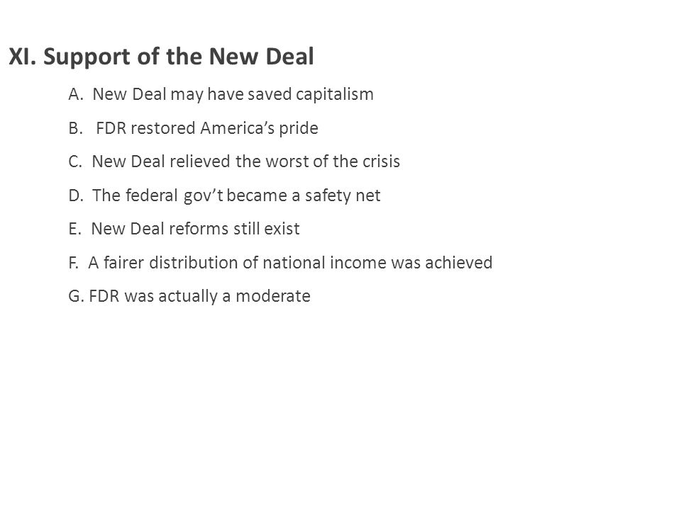Support of the New Deal A. New Deal may have saved capitalism B