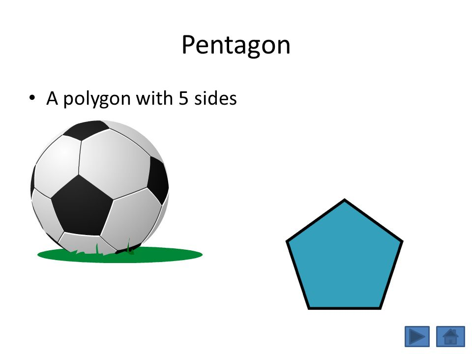 Pentagon A polygon with 5 sides