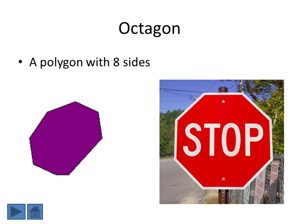 Octagon A polygon with 8 sides