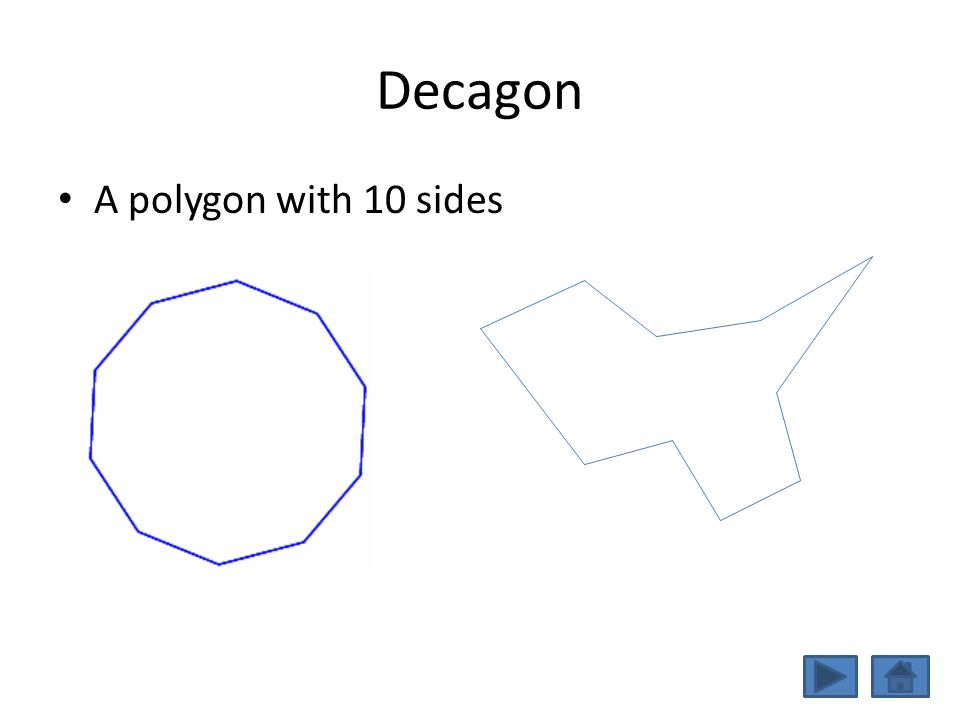 Decagon A polygon with 10 sides