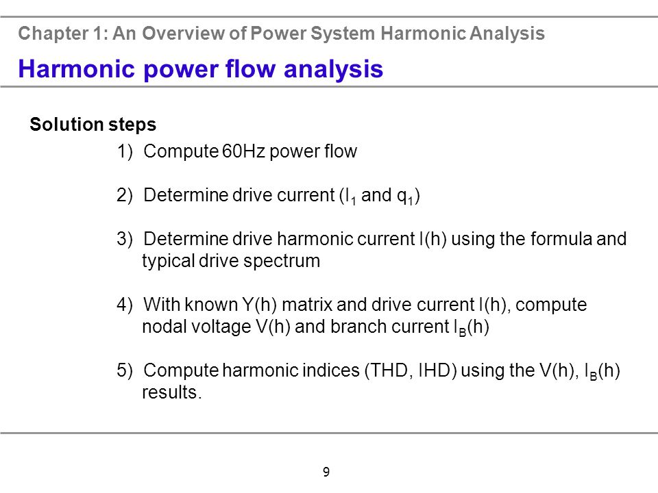 harmonic load flow analysis Harmonic analysis of radial distribution systems abdallah elsherif tamer fetouh harmonic load flow analysis in solving the harmonic load flow problem for various harmonic frequencies, component models need to be modified.