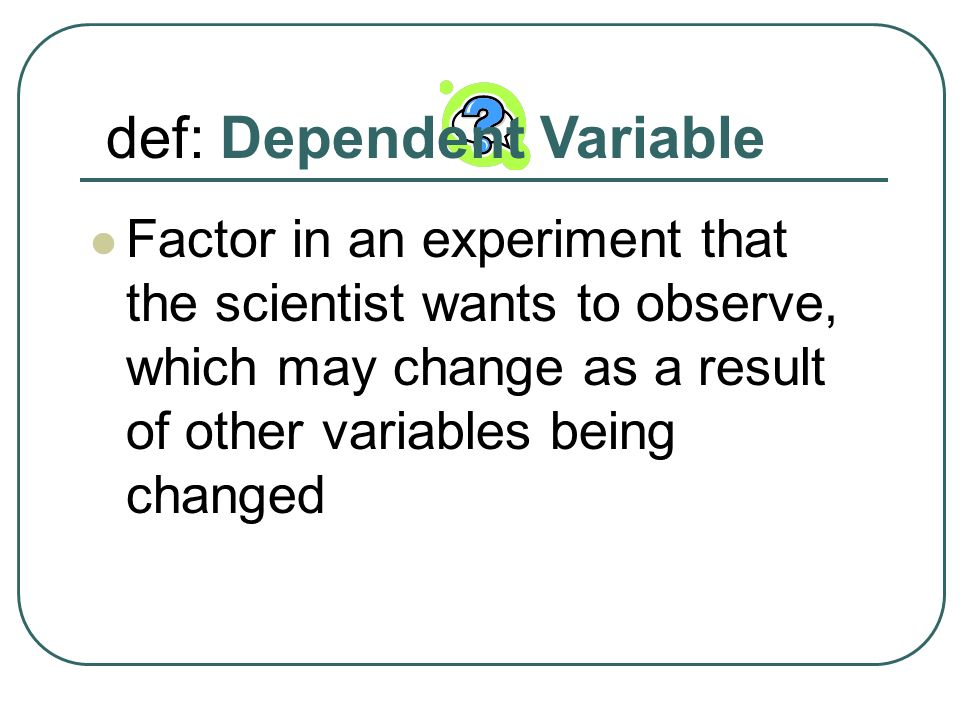def: Dependent Variable