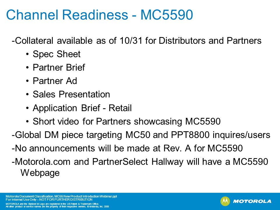 Channel Readiness - MC5590-Collateral available as of 10/31 for Distributors and Partners. Spec Sheet.