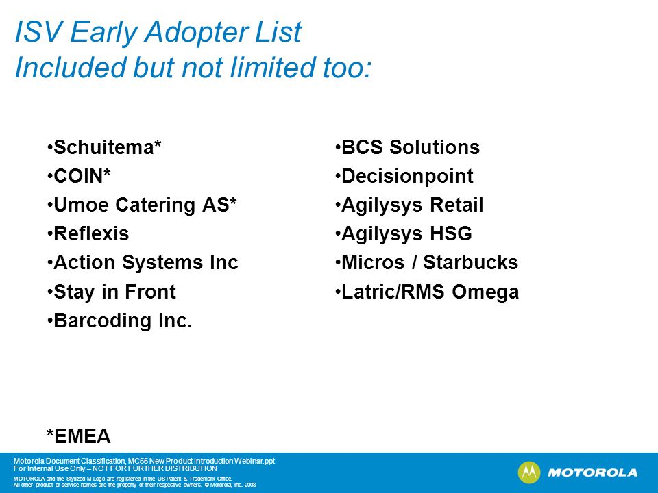 ISV Early Adopter List Included but not limited too: