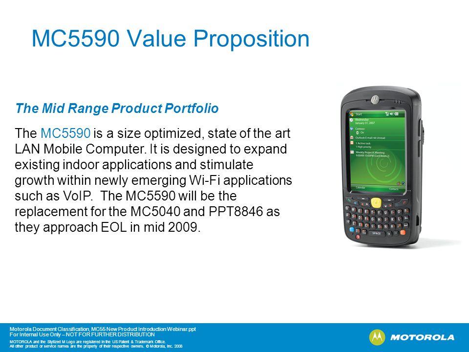 MC5590 Value Proposition The Mid Range Product Portfolio