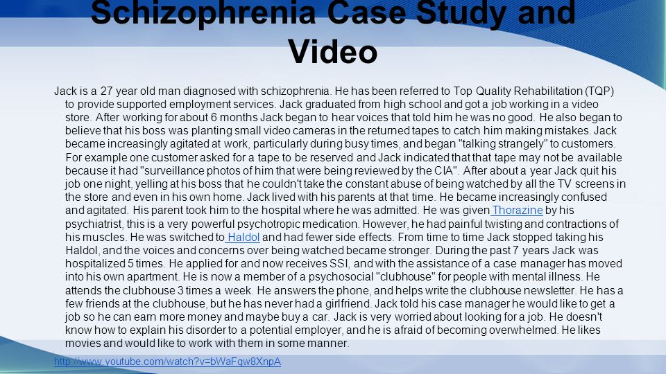 schizophrenia case studies diagnosis People with the cognitive symptoms of schizophrenia often struggle to remember things, organize their thoughts or complete tasks  some studies have suggested that.