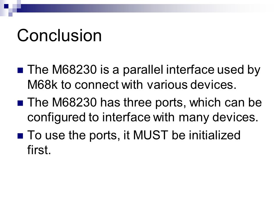 Conclusion The M68230 is a parallel interface used by M68k to connect with various devices.