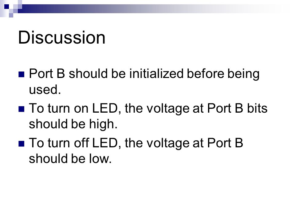 Discussion Port B should be initialized before being used.