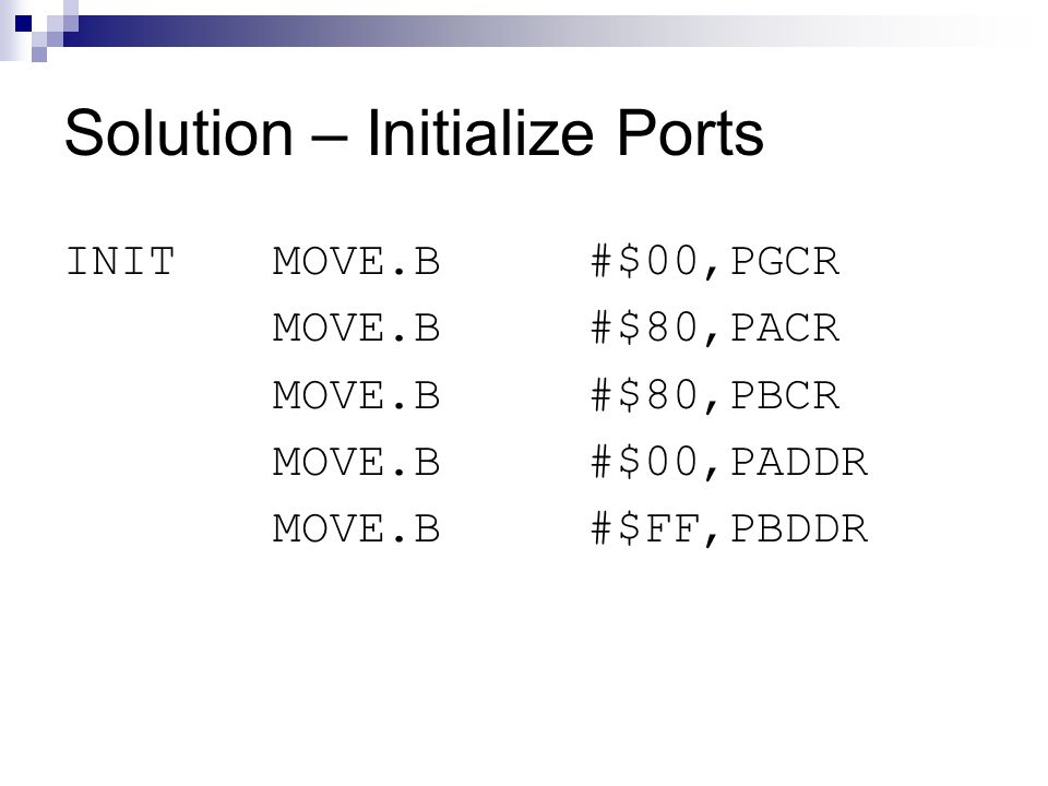 Solution – Initialize Ports