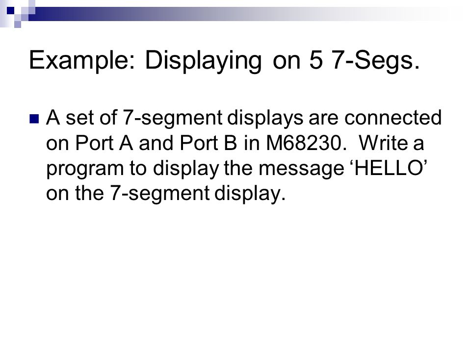 Example: Displaying on 5 7-Segs.