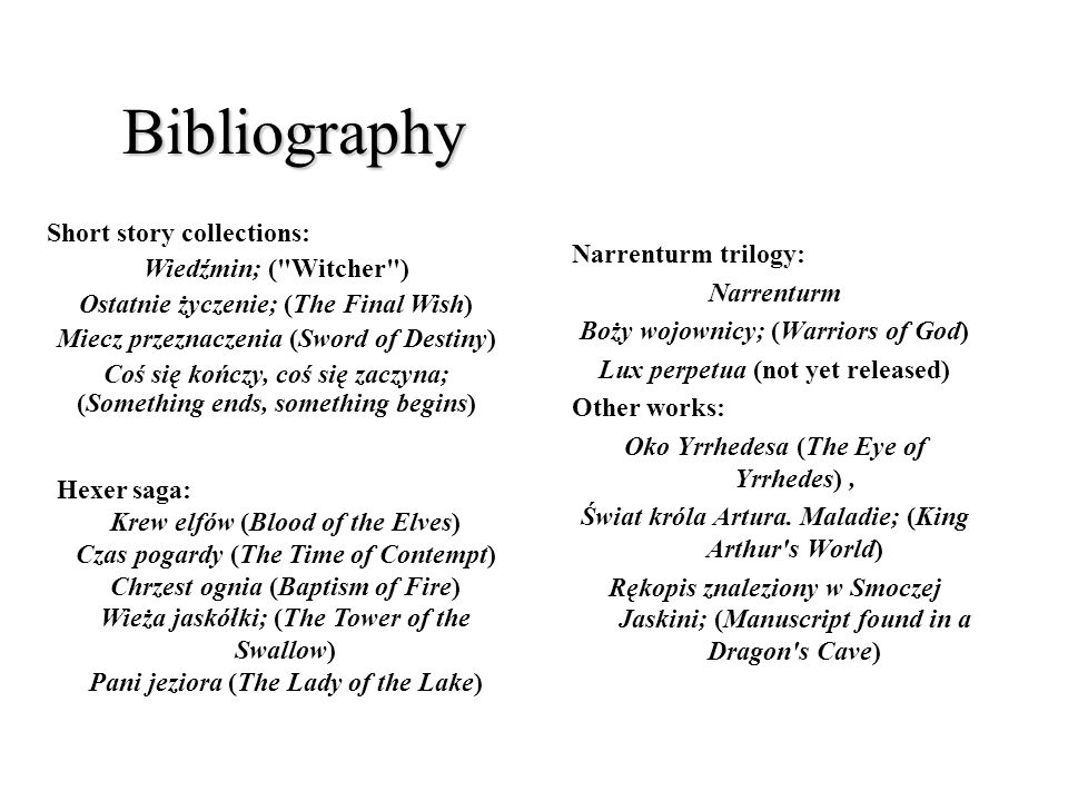 Bibliography Short story collections: Wiedźmin; ( Witcher )