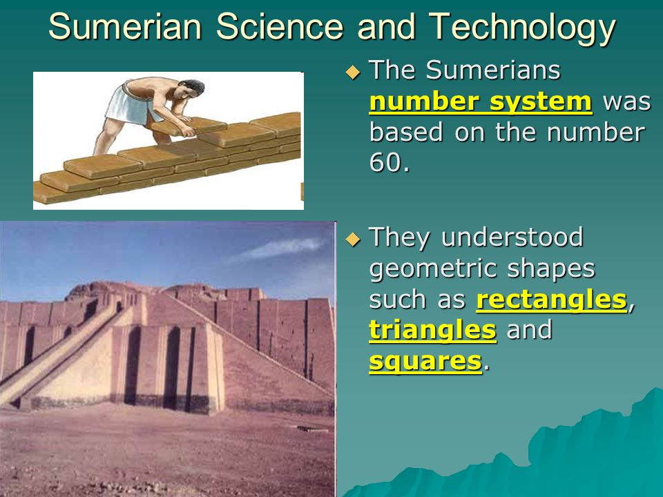sumerian technology Science and technology in mesopotamia (mathematics, astronomy and astrology, and medicine) mesopotamians are probably best known for invention of writing but their.