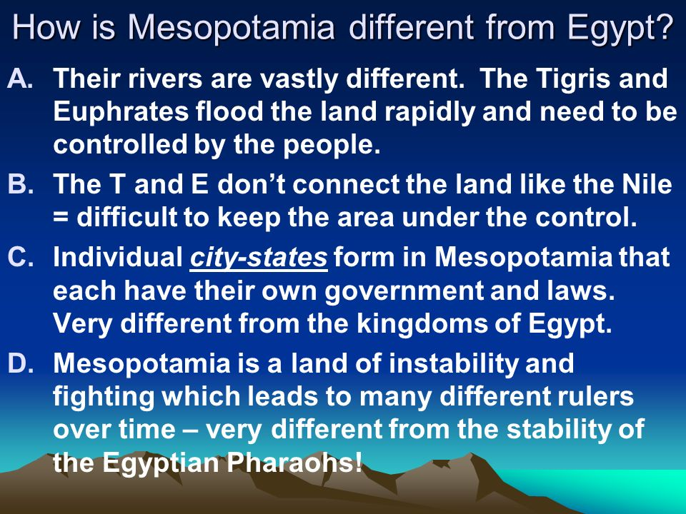 How is Mesopotamia different from Egypt
