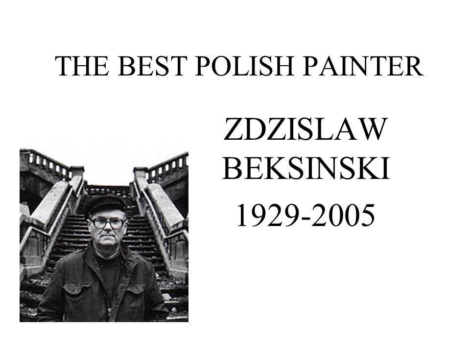 THE BEST POLISH PAINTER