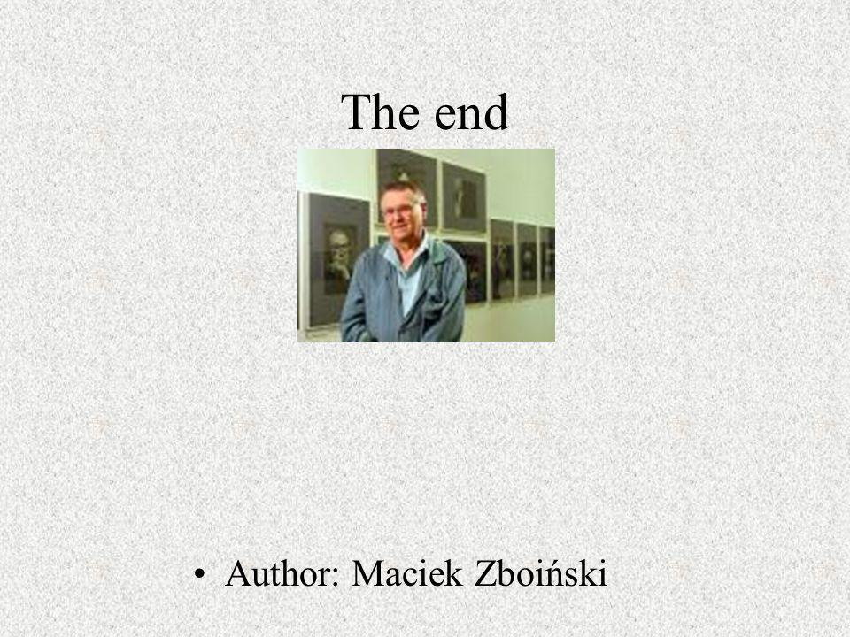 The end Author: Maciek Zboiński