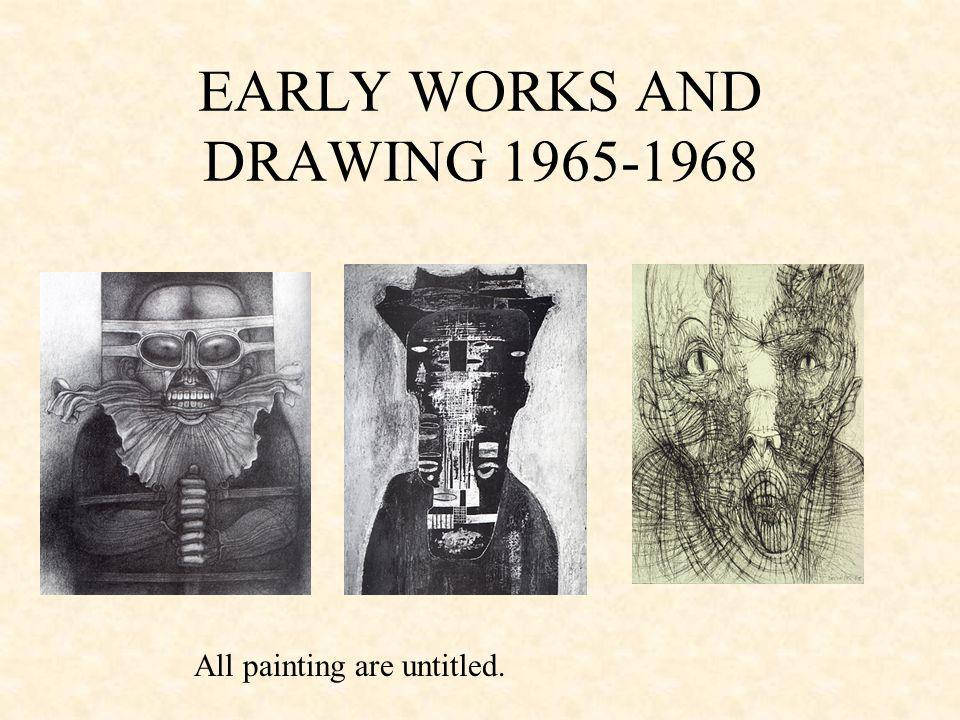 EARLY WORKS AND DRAWING 1965-1968
