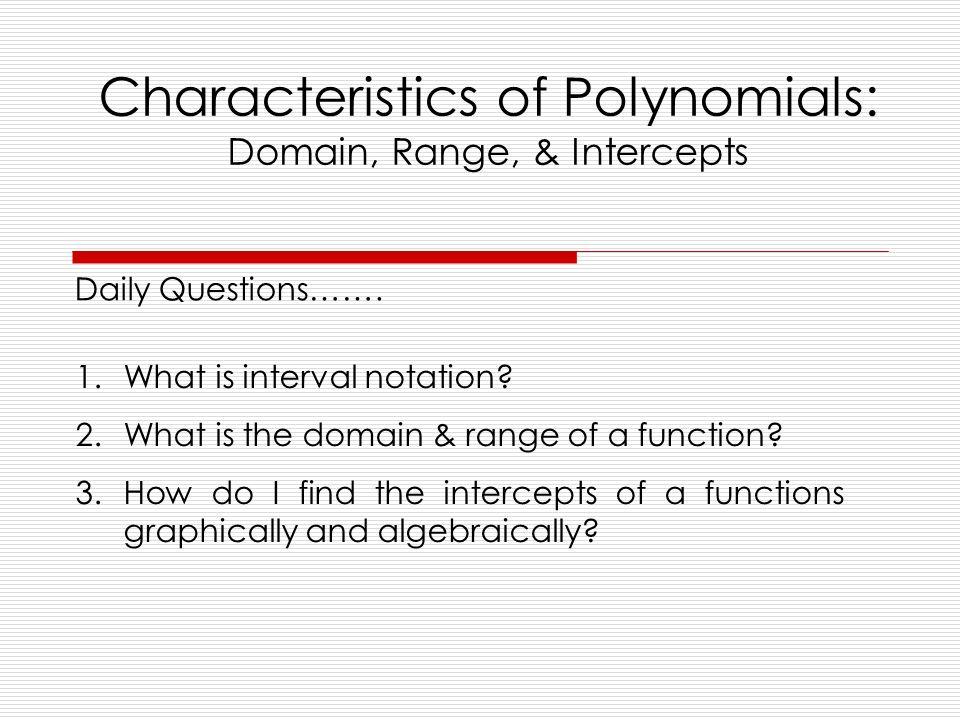Characteristics Of Polynomials Domain Range Intercepts Ppt. Characteristics Of Polynomials Domain Range Intercepts. Worksheet. Domain Range And End Behavior 1 1 Worksheet At Clickcart.co