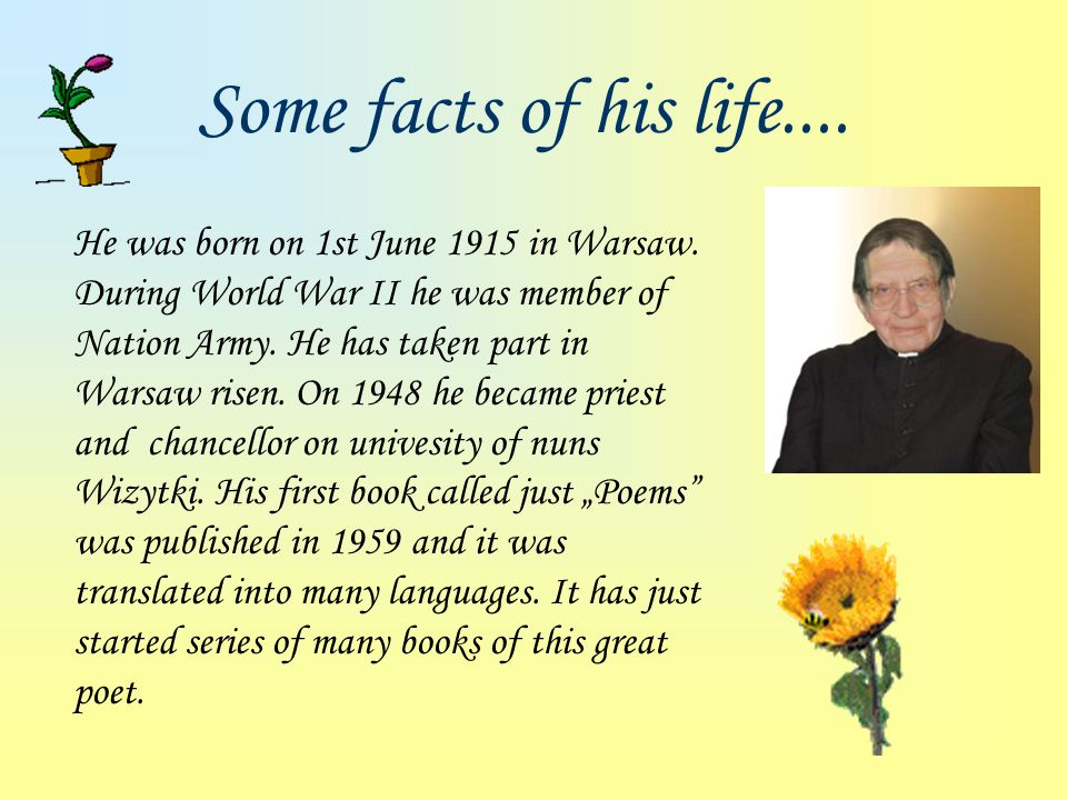 Some facts of his life....