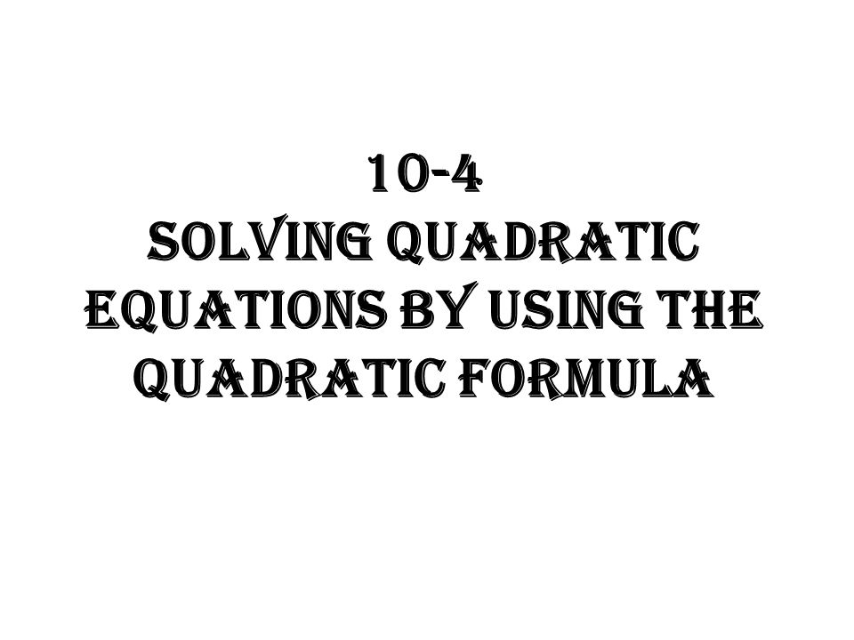 104 Solving Quadratic Equations By Using The Formula. 1 104 Solving Quadratic Equations By Using The Formula. Worksheet. 10 4 Worksheet Solving Quadratic Equations By Using Square Roots At Clickcart.co