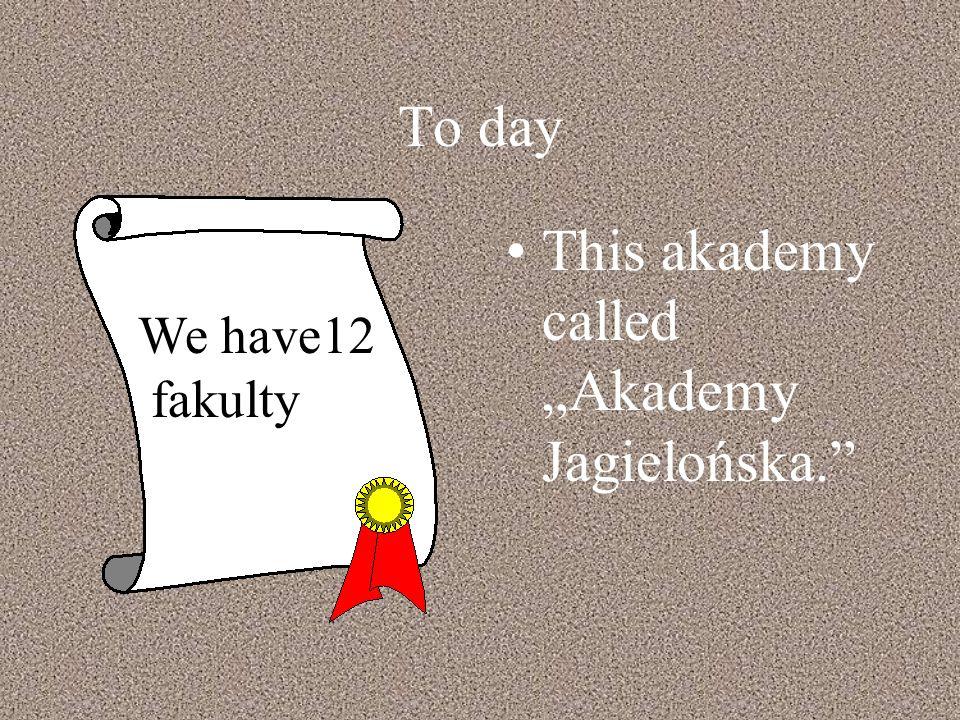 """This akademy called """"Akademy Jagielońska."""
