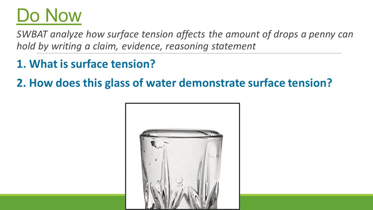 Do Now 1. What is surface tension