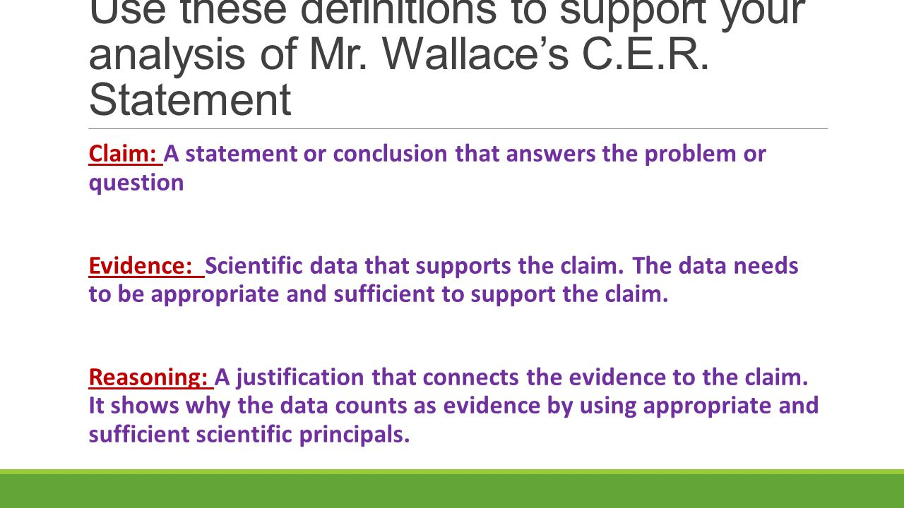 Use these definitions to support your analysis of Mr. Wallace's C.E.R. Statement