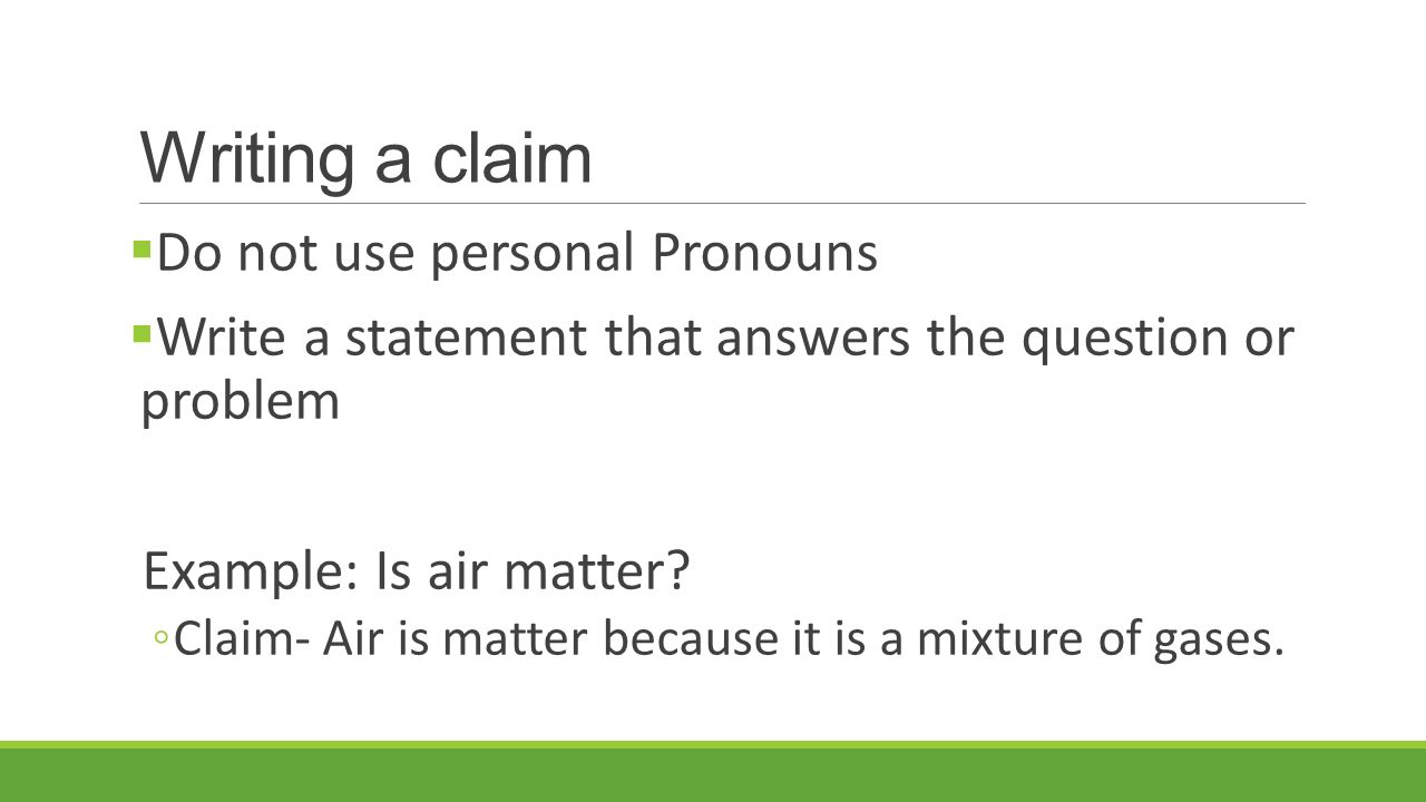 Writing a claim Do not use personal Pronouns