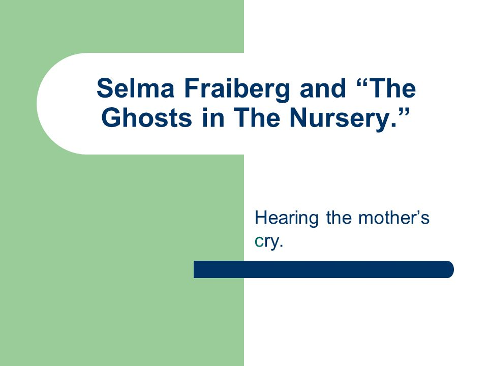 ghosts in the nursery