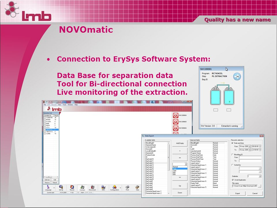 NOVOmatic Connection to ErySys Software System: Data Base for separation data Tool for Bi-directional connection Live monitoring of the extraction.