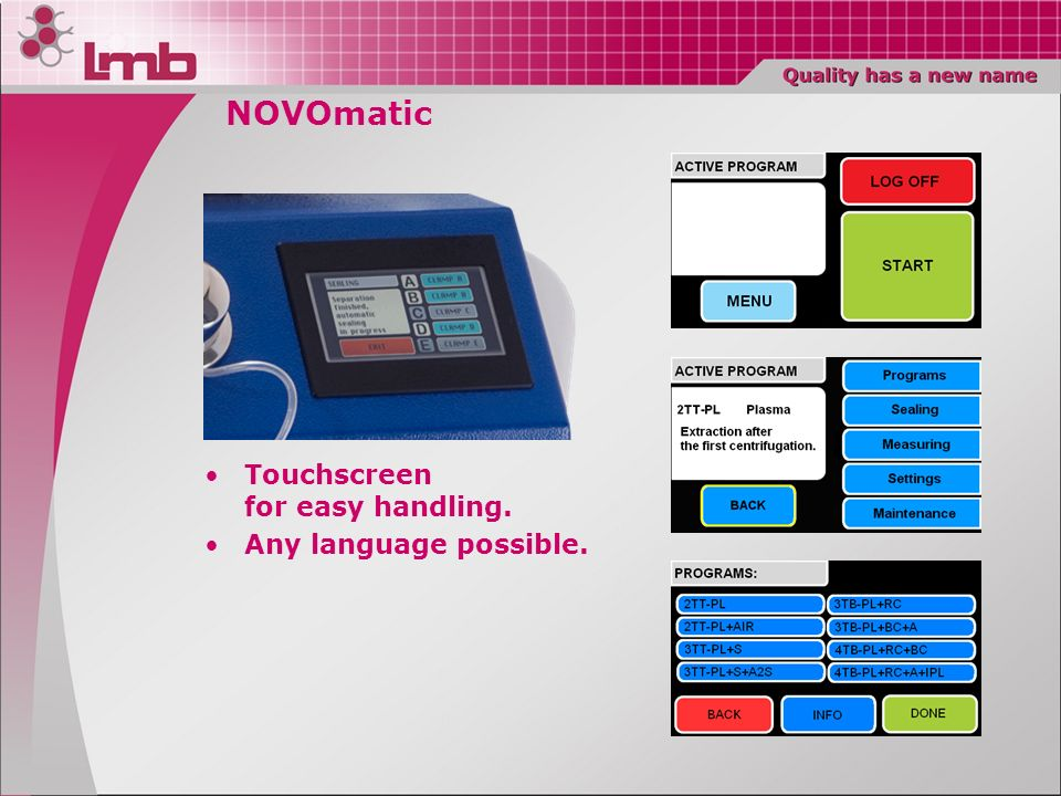NOVOmatic Touchscreen for easy handling. Any language possible.
