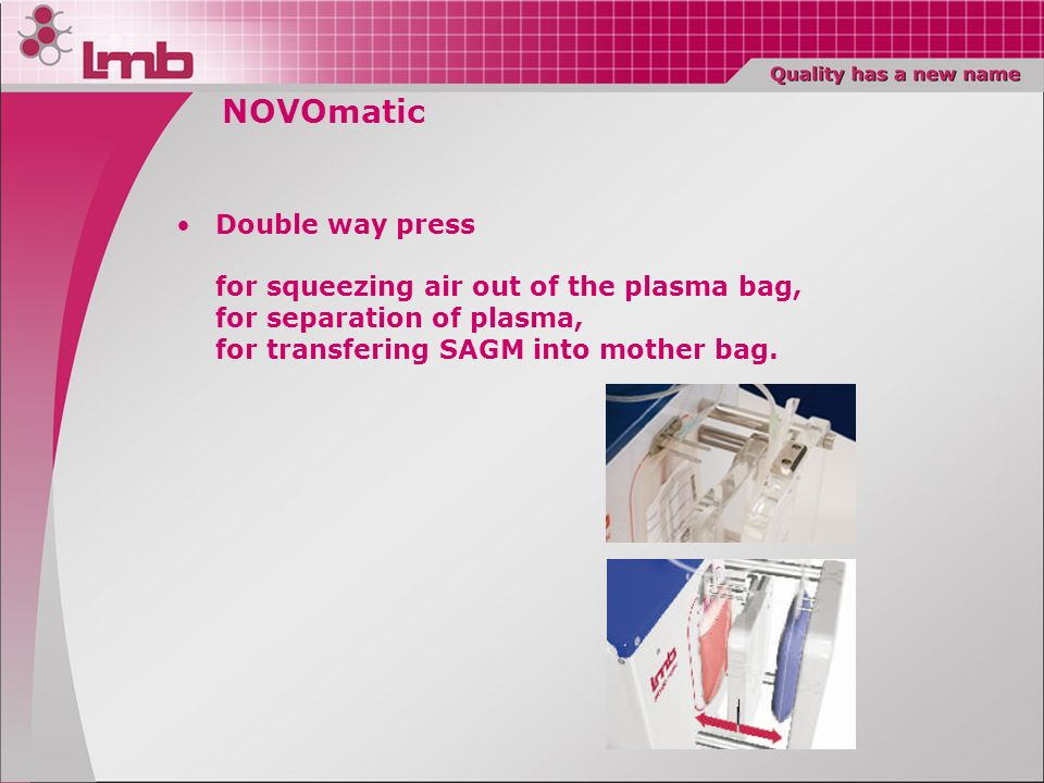 NOVOmatic Double way press for squeezing air out of the plasma bag, for separation of plasma, for transfering SAGM into mother bag.